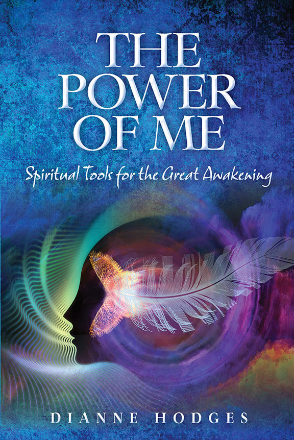 Cover art for 'The Power of Me: Spiritual Tools for the Great Awakening' by Dianne Hodges
